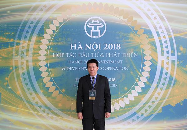 Chủ tịch Công ty tham dự Hội nghị hợp tác đầu tư và phát triển Hà Nội năm 2018